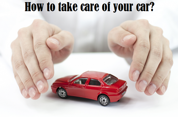 How to take care of your car properly