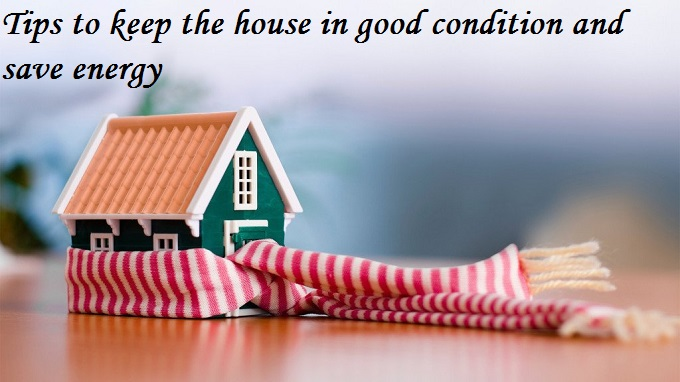 Energy Saving Tips to keep the house in good condition