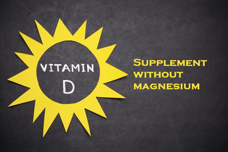 Counterproductive to take a vitamin D supplement without magnesium