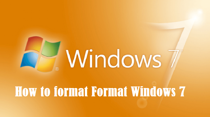 How to Format Windows 7? 5 amazing and useful steps