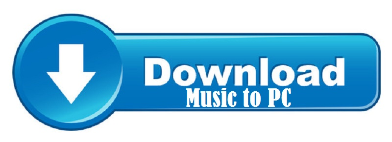 How to download music to pc